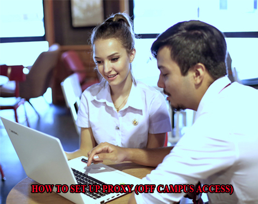 How to set up Proxy (Off Campus Access)